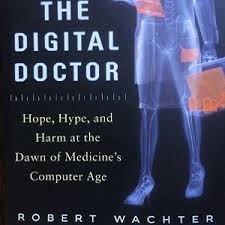 """The Robot Will See You Now: Robert Wachter's """"The Digital Doctor"""""""